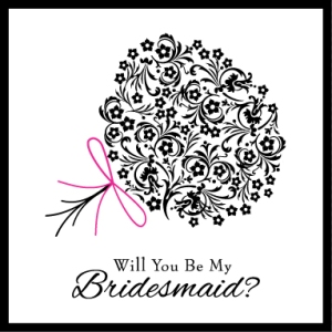 monochrome greeting card for brides to ask bridesmaids on their engagement
